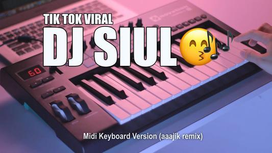 DJ Siul Mix Music Remix - DJ Siul Tik Tok Remix Terbaru 2020