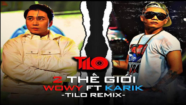 Hai Thế Giới - Wowy ft Karik (RAP VIỆT 2020) - TiLo Remix